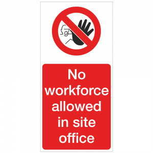 COV19 - No workforce allowed in site office
